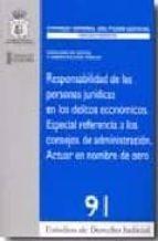 responsabilidad de las personas juridicas en los delitos economic os. especial referencia a los consejos de administracion. actuar en nombre de otro-luis antonio soler pascual-9788496518964