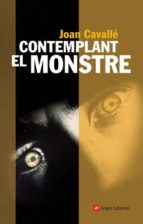 contemplant el monstre joan cavalle 9788496521964