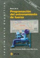 bases de la programacion del entrenamiento de fuerza (2ª ed.)-juan jose gonzalez badillo-9788497293464
