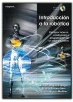 introduccion a la robotica: principios tecnicos, construccion y p rogramacion de un robot educativo (incluye cd-rom)-jose maria angulo usategui-susana romero yesa-ignacio angulo martinez-9788497323864