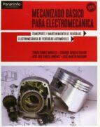 mecanizado basico para electromecanica (ciclos formativos de grad o medio)-tomas gomez morales-eduardo agueda casado-9788497327664
