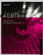 cultura audiovisual (bachillerato)-jose maria castillo-9788497329064