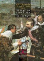 antologia comentada de la literatura española en el siglo xvii-andres amoros-9788497404464