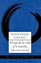 (pe) el zen de la vida y la muerte. guia practica espiritual philip kapleau 9788497546164