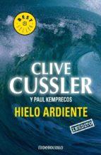 hielo ardiente-clive cussler-paul kemprecos-9788497593564