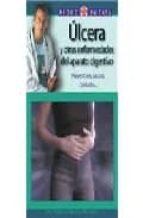 ulcera y otras enfermedades del aparato digestivo: prevencion, ca usas, cuidados... paloma merino amador 9788497643764