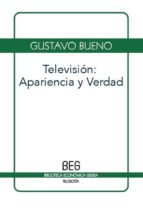 television: apariencia y verdad gustavo bueno 9788497846264