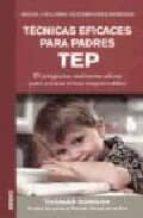 tecnicas eficaces para padres. tep: el programa realmente eficaz para educar niños responsables-thomas gordon-9788497990264