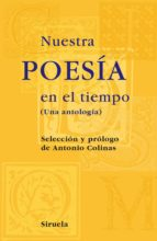 nuestra poesia en el tiempo: una antologia antonio colinas 9788498412864
