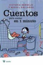 cuentos para contar en un minuto y en un minuto y medio-victoria bermejo-miguel gallardo-9788498670264