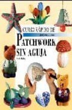 curso rapido de patchwork sin aguja nicole helbig 9788498740264