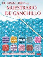 el gran libro muestrario de ganchillo: mas de 200 muestras tejida s a ganchillo-9788498741964
