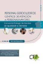 personal gerocultor de centros de atencion a personas mayores del consorcio galego de servizos da igualdade e benestar: temario 9788499025964
