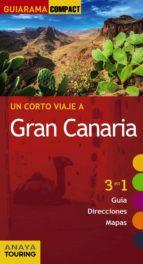 un corto viaje a gran canaria 2017 (guiarama compact) 2ª ed.-mario hernandez bueno-9788499359564