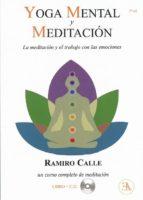 yoga mental y meditacion: meditacion y el trabajo con las emociones ramiro calle capilla 9788499501864