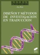 diseños y metodos de investigacion en traduccion ana rojo 9788499589664