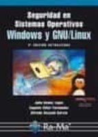 seguridad en sistemas operativos windows y gnu/linux, 2ª ed. julio gomez lopez 9788499641164