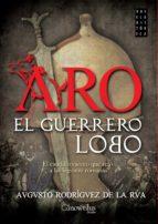 aro, el guerrero lobo (ebook)-augusto rodriguez de la rua-9788499677064