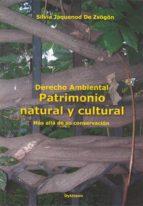 derecho ambiental. patrimonio natural y cultural. mas alla de su conservacion. 2ª ed. actualizada-silvia jaquenod de zsogon-9788499828664