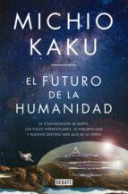 el futuro de la humanidad michio kaku 9788499928364
