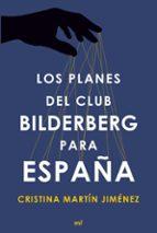 los planes del club bilderberg para españa-cristina martin jimenez-9788499984964