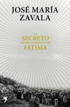 el secreto mejor guardado de fatima-jose maria zavala-9788499985664