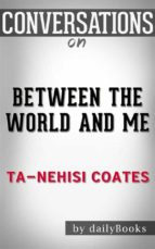 between the world and me: by ta-nehisi coates | conversation starters (ebook)-9788826449364