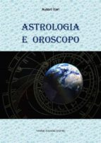 astrologia e oroscopo (ebook) 9788827509364