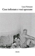 case infestate e voci spezzate (ebook) 9788856784664