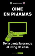 cine en pijamas (ebook) maia debowicz 9789501296464