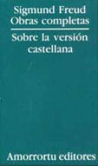 sobre la version castellana: volumen de presentacion de las obras completas de sigmund freud-jose luis etcheverry-9789505185764