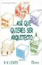 as que quieres ser arquitecto-roger k. lewis-9789681857264