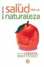 la salud por la naturaleza rafael lezaeta perez cotapos 9789688603864