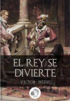 el rey se divierte - victor hugo (ebook)-cdlap00008664
