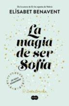la magia de ser sofia (bilogia sofia 1) (ejemplar firmado por la autora) elisabet benavent 2910020398774