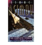 the complete stories: v. 1 isaac asimov 9780006476474