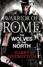 warrior of rome: the wolves of the north-harry sidebottom-9780141046174