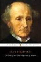 on liberty and the subjection of women (penguin classics) john stuart mill 9780141441474