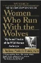 women who run with the wolves: myths and stories of the wild woma n archetype-clarissa pinkola estes-9780345409874