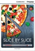 slice by slice: the story of pizza low intermediate book with online access-9781107650374