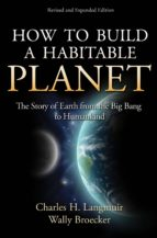 how to build a habitable planet (ebook) charles h. langmuir wally broecker 9781400841974