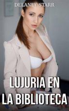 lujuria en la biblioteca (ebook)-delaney starr-9781507189474