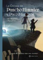 la odisea de pancho himmler y paco klingon (ebook)-ivan albarracin-manuel gris-9781635031874