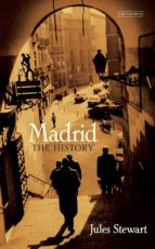 madrid: the history jules stewart 9781780769974
