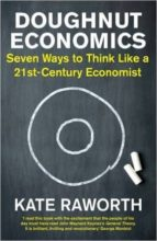 doughnut economics: seven ways to think like a 21st century economist kate raworth 9781847941374