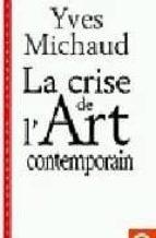 la crise de l art contemporain: utopie democratie et comedie (pos tface inedite) yves michaud 9782130489474