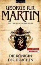 das lied von eis und feuer   die konigin der drachen. george r.r. martin 9783442268474
