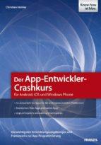 der app entwickler crashkurs für android, ios und windows phone (ebook) christian immler 9783645220774