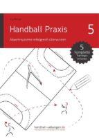 handball praxis 5 – abwehrsysteme erfolgreich überwinden (ebook)-9783943899474