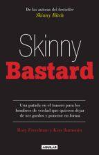skinny bastard (ebook)-rory freedman-kim barnouin-9786071134974